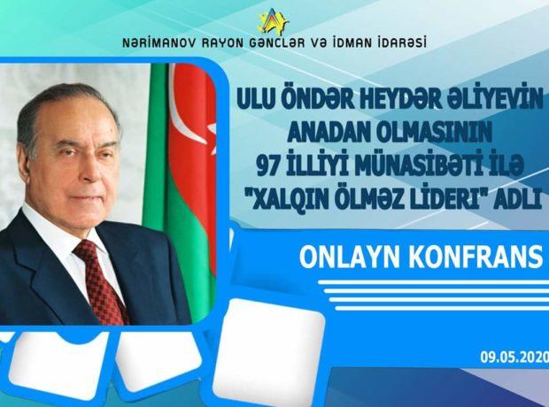 """""""Xalqın Ölməz Lideri"""" adlı onlayn konfrans keçirilib – FOTOLAR"""