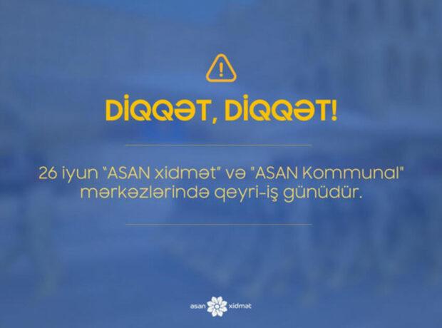 """""""ASAN xidmət"""" və """"ASAN Kommunal"""" bu tarixdə işləməyəcək"""