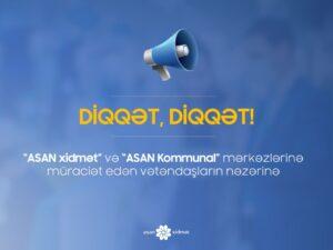 """""""ASAN xidmət"""" vətəndaşlara müraciət etdi"""