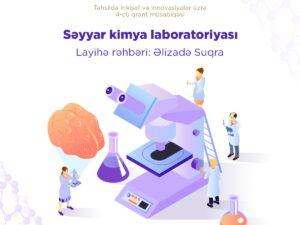 """""""Səyyar kimya laboratoriyası"""" layihəsi yekunlaşıb"""