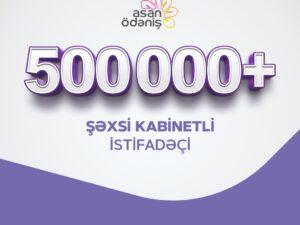 """""""ASAN ödəniş""""də şəxsi kabinetlərin sayı 500.000-i ötüb"""