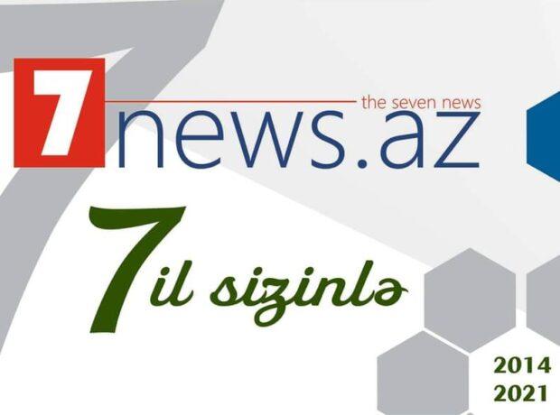 7NEWS.az saytı 7 yaşını qeyd edir